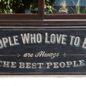 "Wooden panels handmade painted with old school lettering for Sausalito Restaurant in Costa Teguise - Lanzarote: ""People who love to eat are always the best people"" - Jardin del Mar"